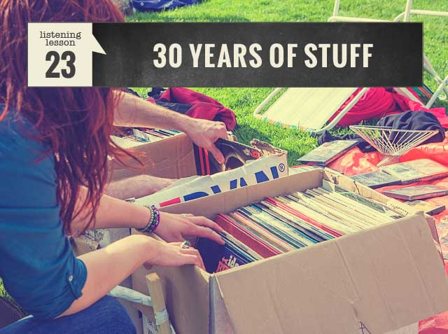 30 Years of Stuff | English listening lesson 23 - EnglishTeacherMelanie.com