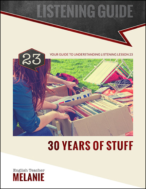 Listening Lesson #23   30 Years of Stuff